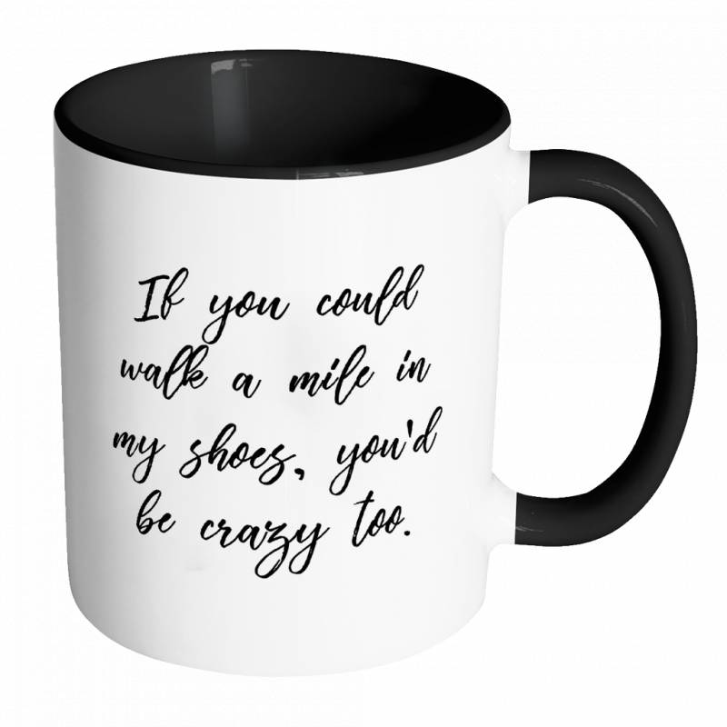 A Mile In My Shoes Mug