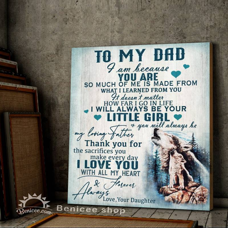 Wolf to my dad  i am because you are poster poster 152220533