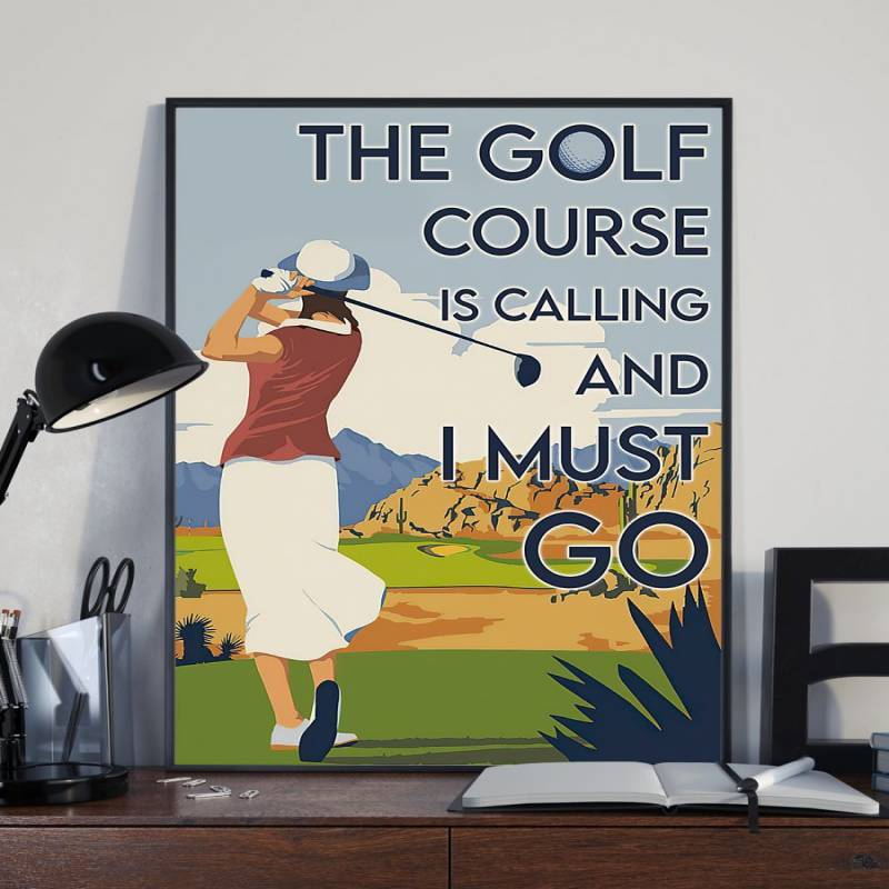 The Golf Course Is Calling and I Must Go Poster & Canvas