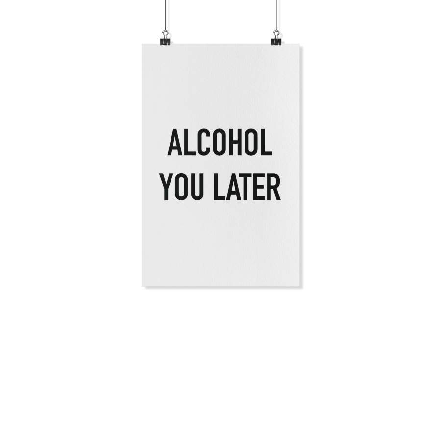 Alcohol You Later Poster