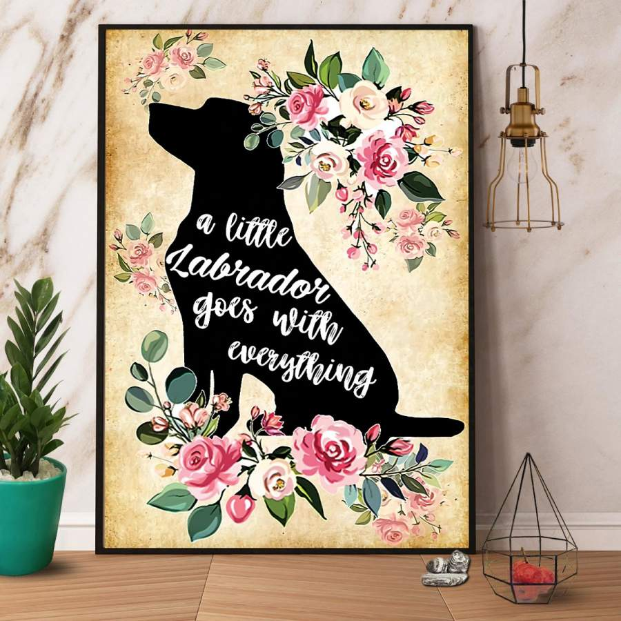 A little labrador goes with everything poster no frame/ wrapped canvas wall decor