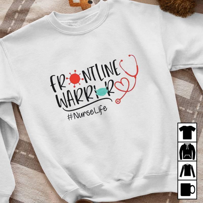 Frontline Healthcare Worker Nurse Life Mug, T-Shirt, Long Sleeve, Sweatshirt, Hoodie
