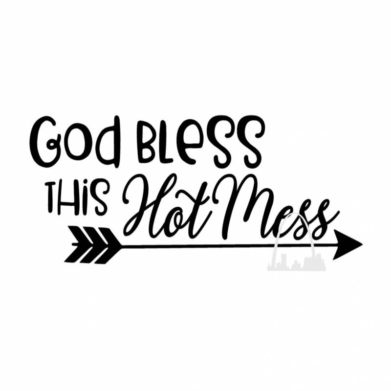 God bless this HOT MESS svg cut file Christian mom svg Hot mess express tshirt decal coffee mug decal diy Faith prayer svg Silhouette cricut