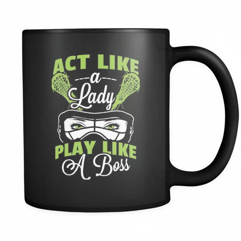 Act Like A Lady - Luxury Lacrosse Mug