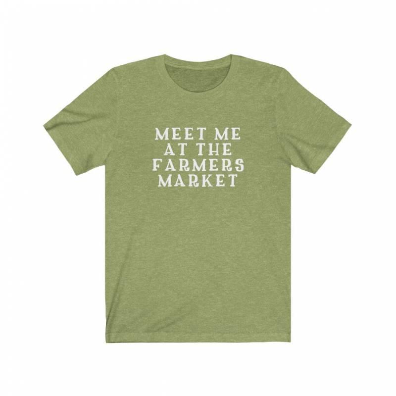 Meet Me At The Farmers Market Shirt - Funny Summer Shirt - Farmer Shirt - Gift for Farmer - Bella Canvas Short Sleeve Tee