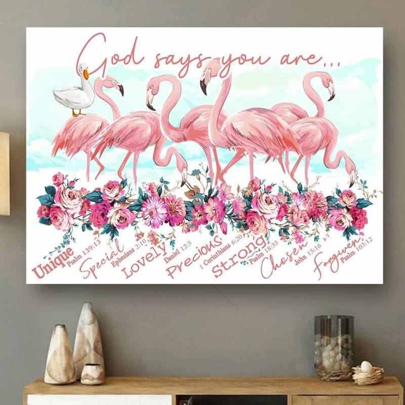 Flamingo God Says You Are Unique Special Lovely Precious Strong Chosen Poster & Canvas