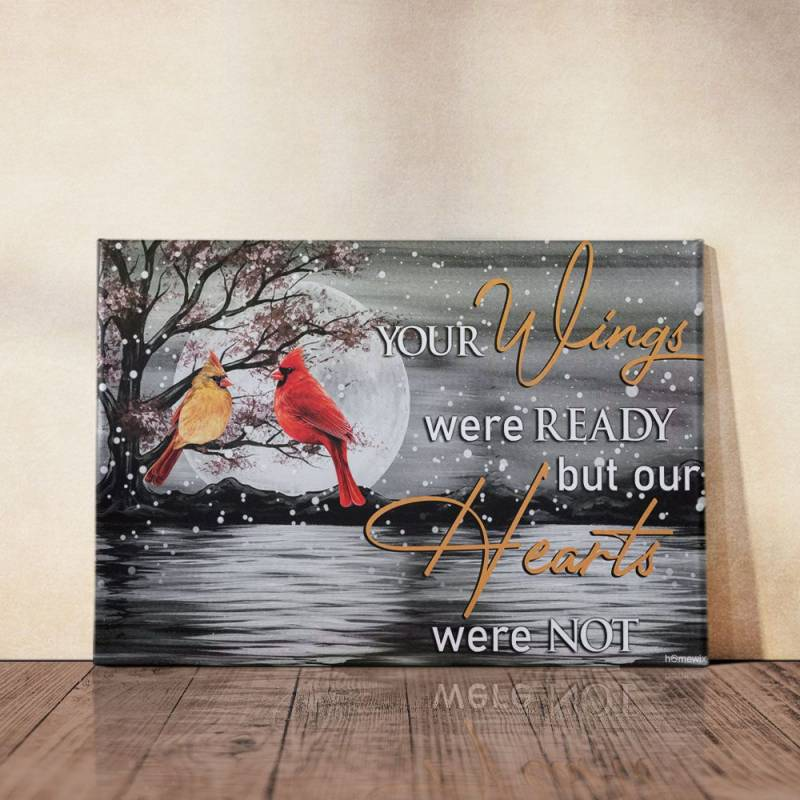 Your Wings Were Ready But Our Hearts Were Not  Poster Canvas 5132203068