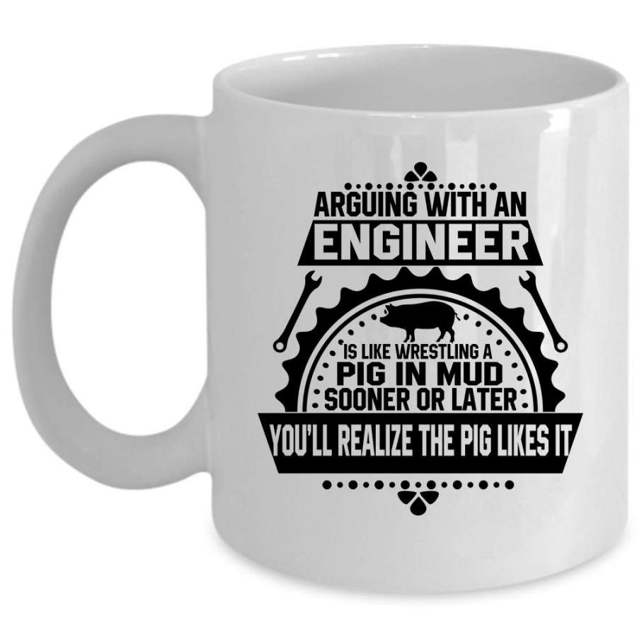 Funny Engineers Coffee Mug, Arguing With An Engineer Cup