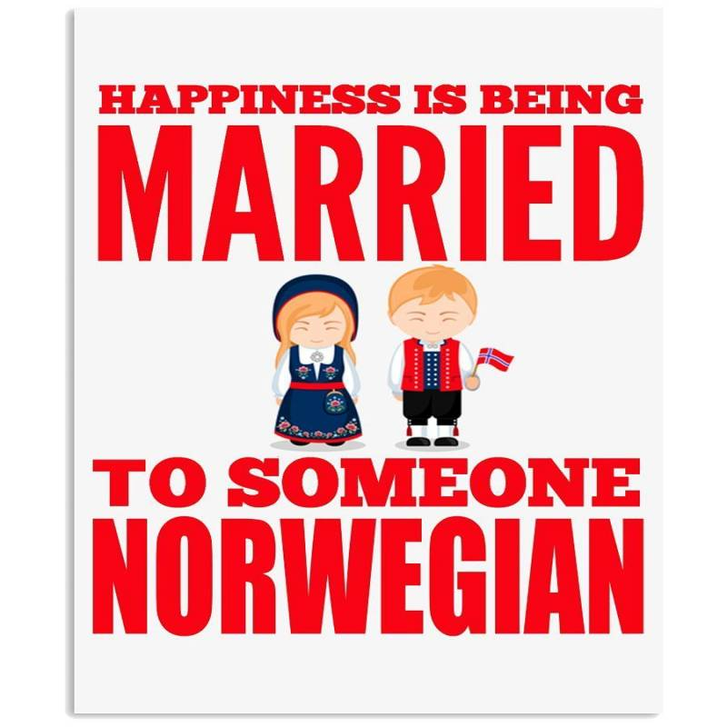 Happiness Is Married To Someone Norwegain Limited Classic T-shirt Vertical Poster