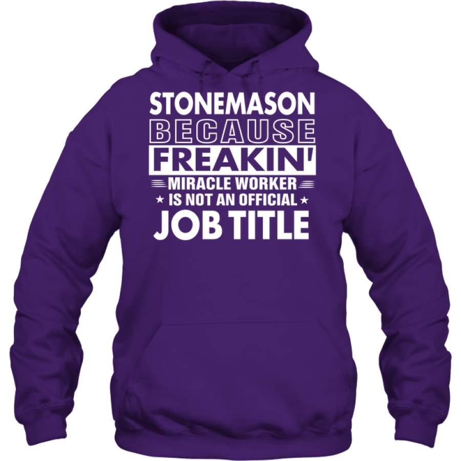 Stonemason Because Freakin U2019 Miracle Worker Job Title Hoodie  U2013 Ventees Shop