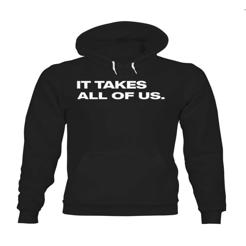 It takes all of us Hoodie