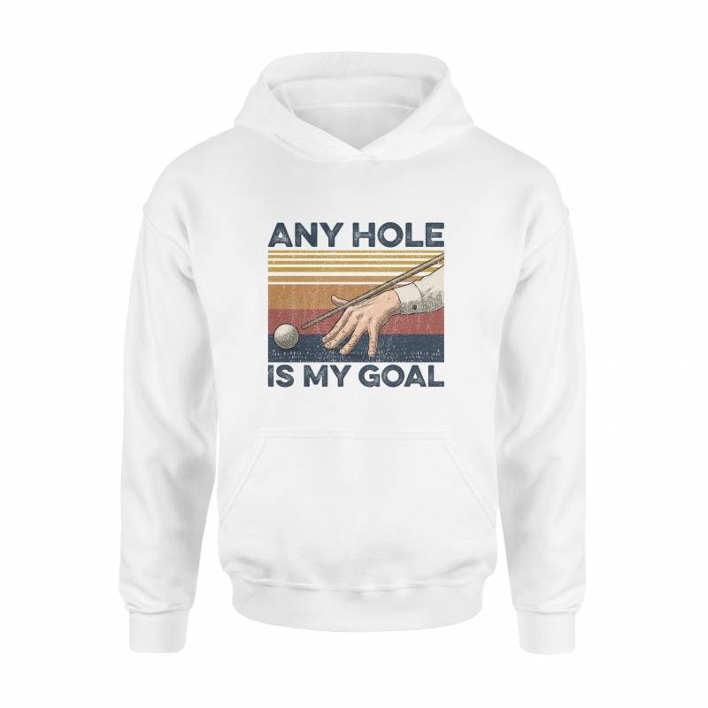 8 Pool Any Hole Is My Goal Hoodie
