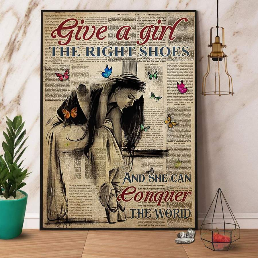 Butterfly ballet give a girl the right shoes paper poster no frame/ wrapped canvas wall decor full size
