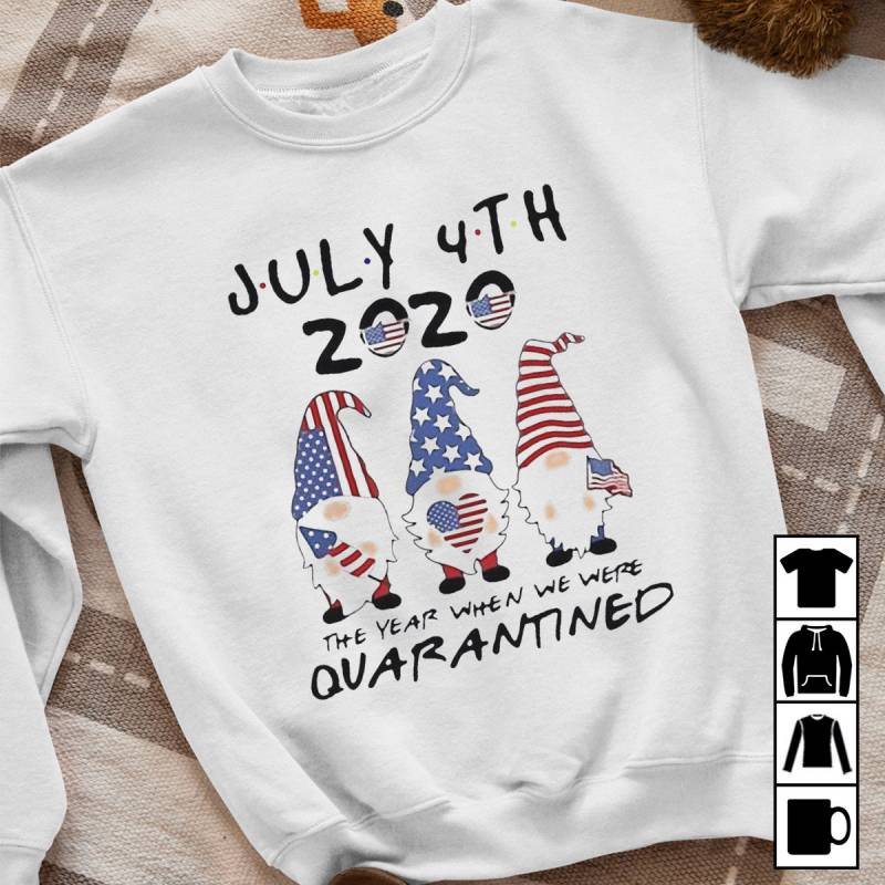 Gnome July 4th 2020 The Year When We Were Quarantined Independence Day Mug, T-Shirt, Long Sleeve, Sweatshirt, Hoodie