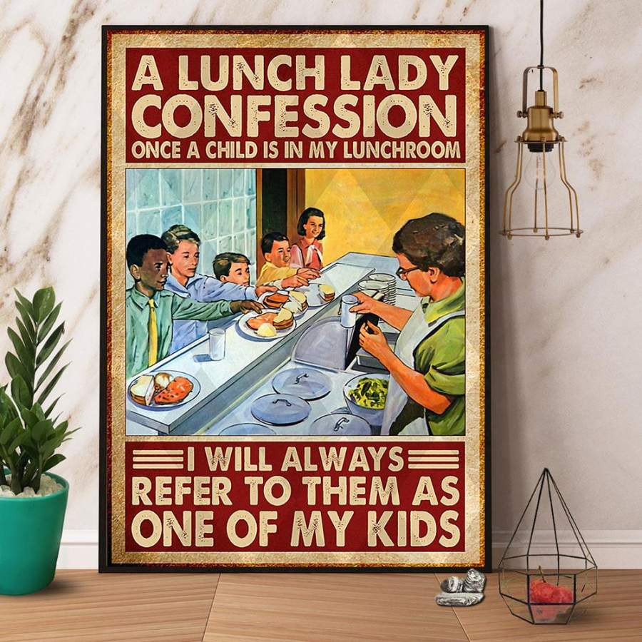A lunch lady confession once a child is in my lunchroom paper poster no frame/ wrapped canvas wall decor full size